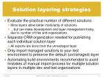 solution layering strategies