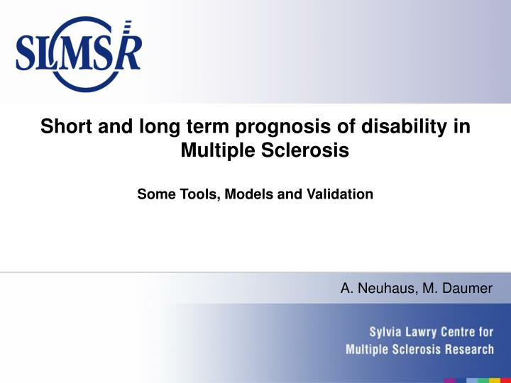 Short and long term prognosis of disability in Multiple Sclerosis