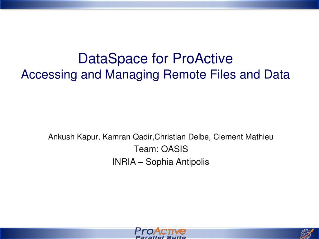 dataspace for proactive accessing and managing remote files and data l.