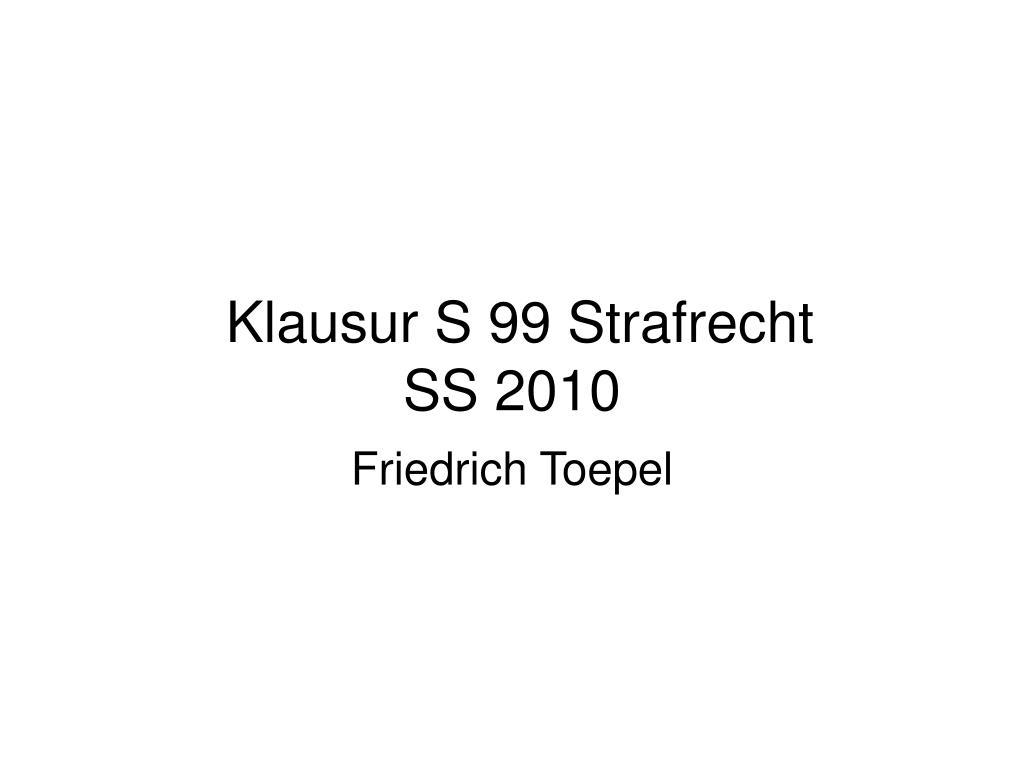 klausur s 99 strafrecht ss 2010 l.