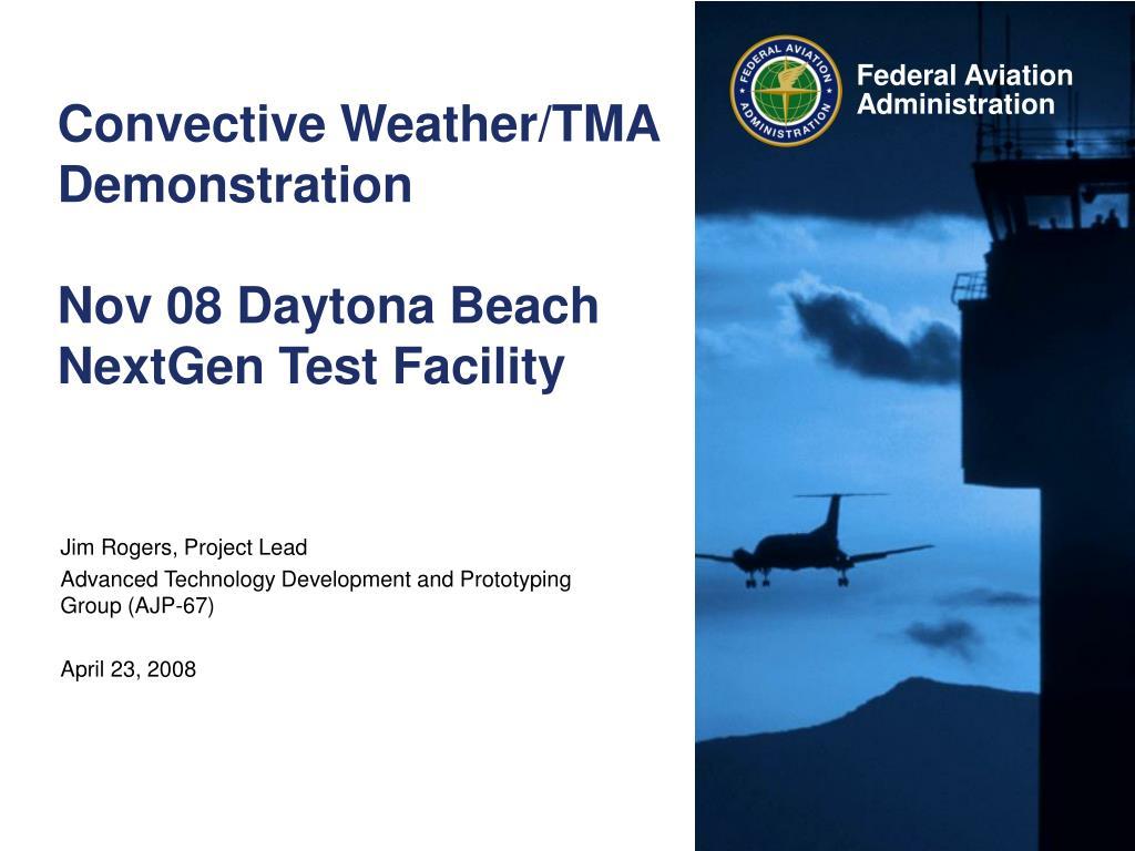 convective weather tma demonstration nov 08 daytona beach nextgen test facility l.