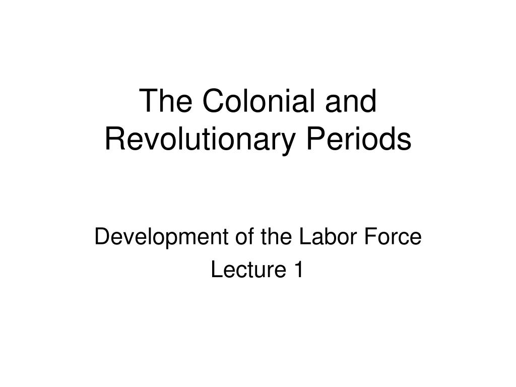 the colonial and revolutionary periods l.