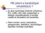 mit jelent a kardiol giai rehabilit ci