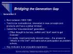 bridging the generation gap8