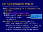 left right encryption oracles
