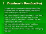 1 dominasi domination