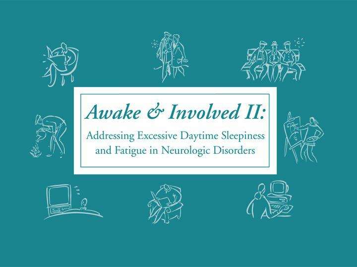 Awake and involved ii addressing excessive daytime sleepiness and fatigue in neurologic disorders