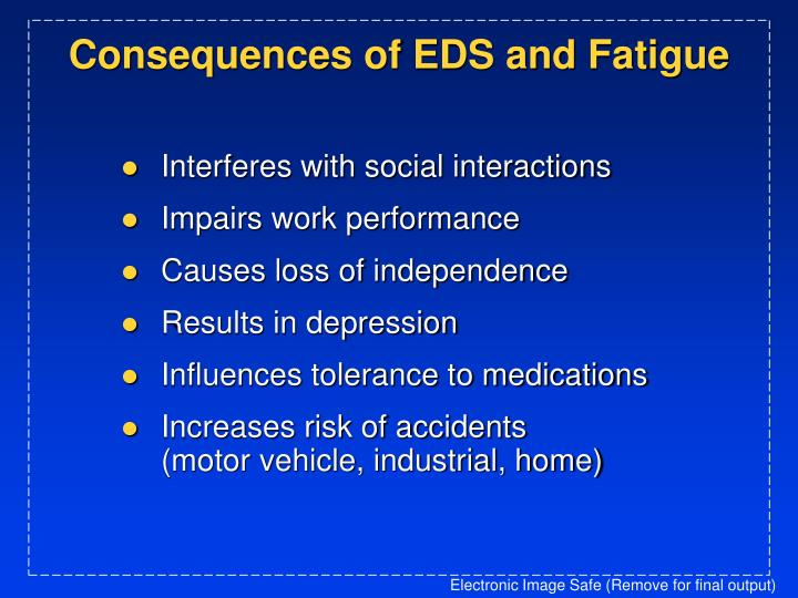 Consequences of eds and fatigue
