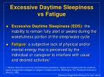 excessive daytime sleepiness vs fatigue