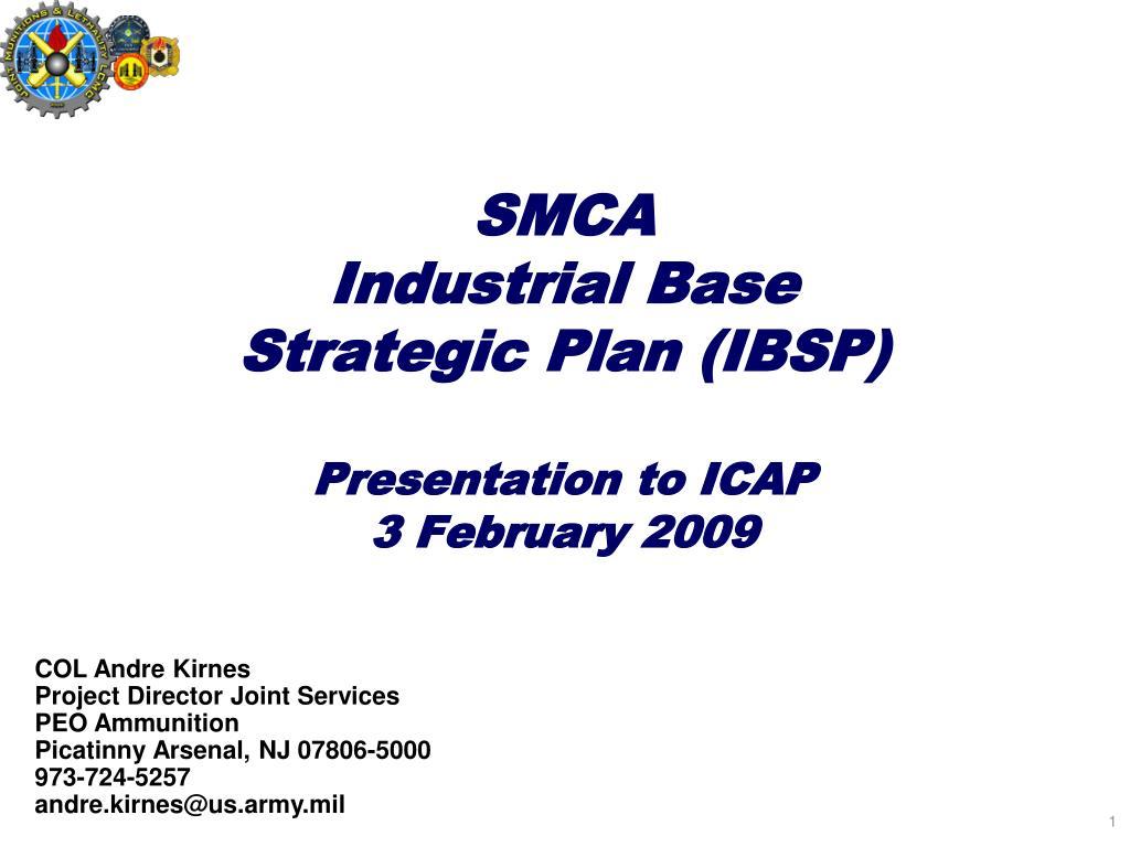 smca industrial base strategic plan ibsp presentation to icap 3 february 2009 l.
