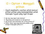 o option menggali pilihan
