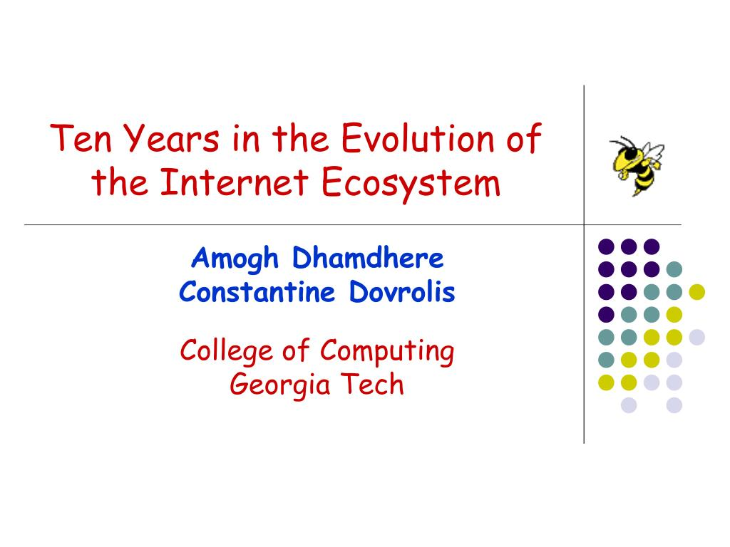 ten years in the evolution of the internet ecosystem l.