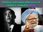 political will make difference on matters related to aids