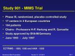 study 901 mims trial