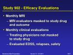 study 902 efficacy evaluations