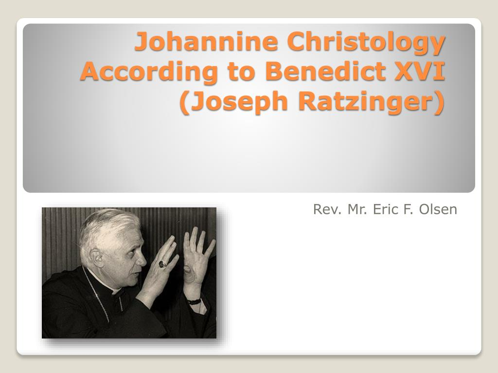 johannine christology according to benedict xvi joseph ratzinger l.