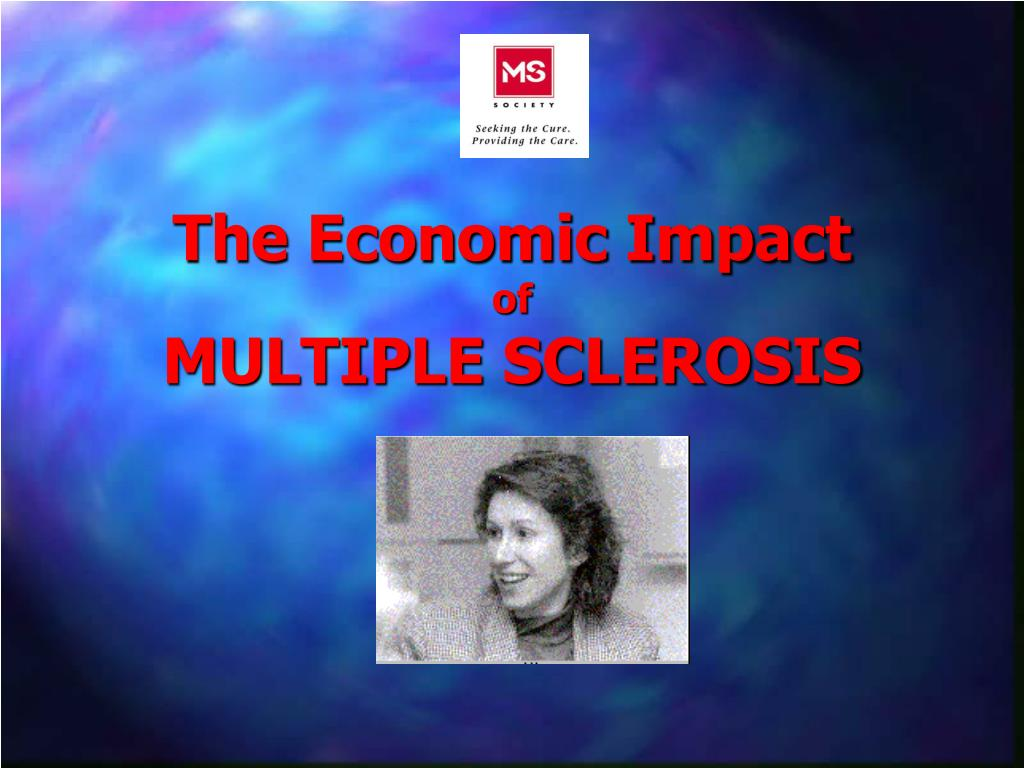 the economic impact of multiple sclerosis l.