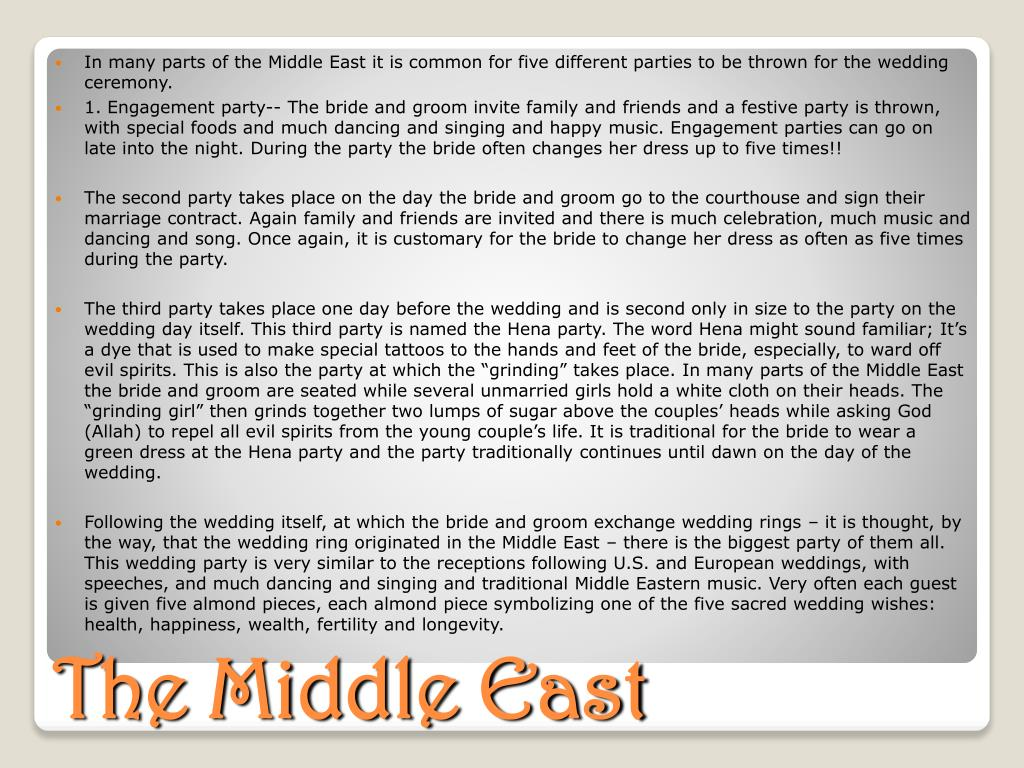 In many parts of the Middle East it is common for five different parties to be thrown for the wedding ceremony.
