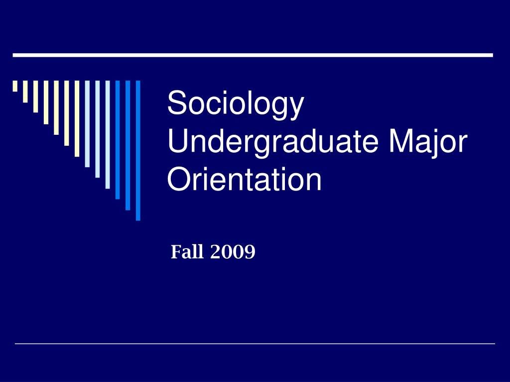 sociology undergraduate major orientation l.