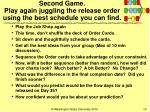second game play again juggling the release order using the best schedule you can find