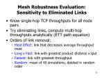 mesh robustness evaluation sensitivity to eliminated links