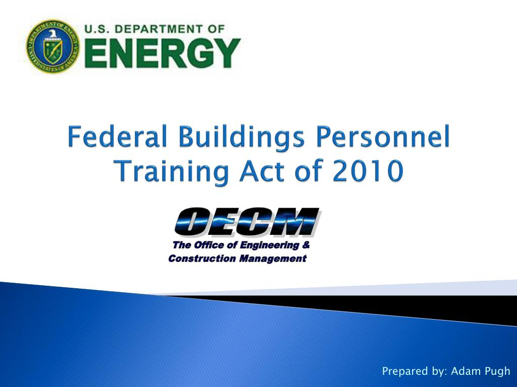 federal buildings personnel training act of 2010 l.
