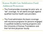 kansas health care stabilization fund additional protections