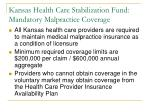kansas health care stabilization fund mandatory malpractice coverage