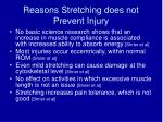 reasons stretching does not prevent injury
