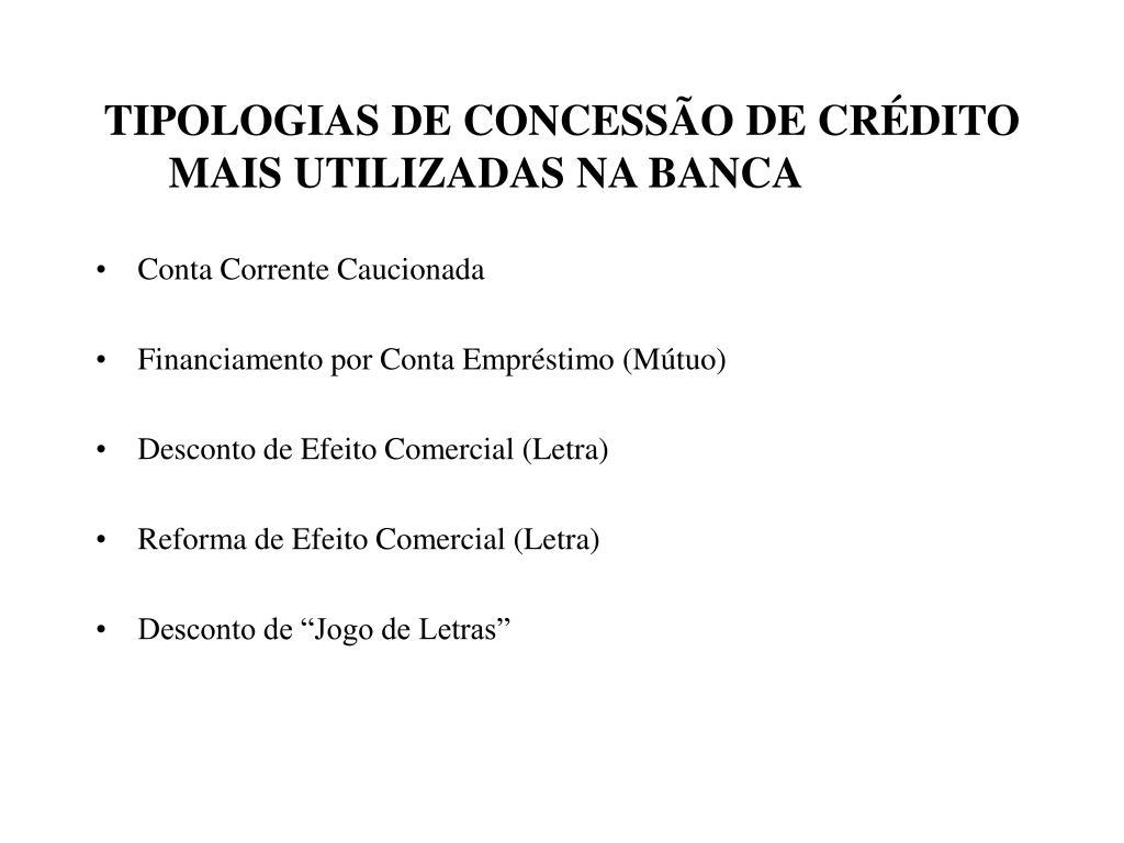 tipologias de concess o de cr dito mais utilizadas na banca l.