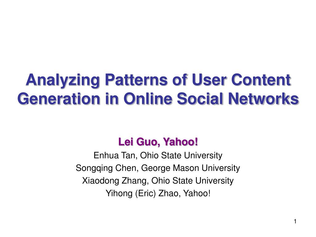 analyzing patterns of user content generation in online social networks l.