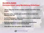 globalisasi kecenderungan yang mendukung globalisasi