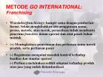 metode go international franchising