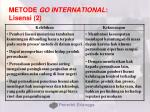 metode go international lisensi 2