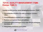 total quality management tqm elemen tqm 1