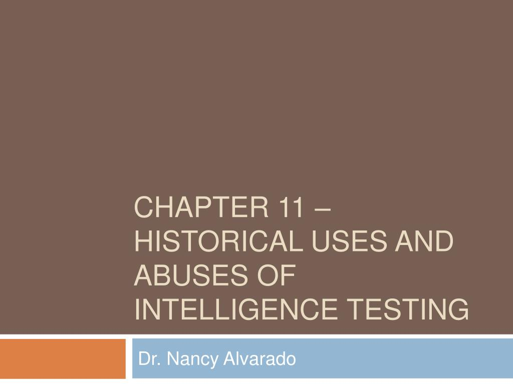 chapter 11 historical uses and abuses of intelligence testing l.