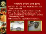 prepare onions and garlic