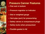 pressure canner features