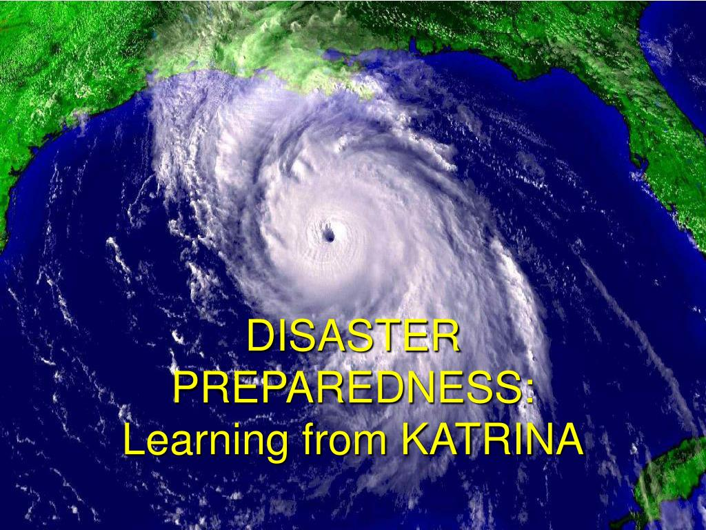 disaster preparedness learning from katrina l.