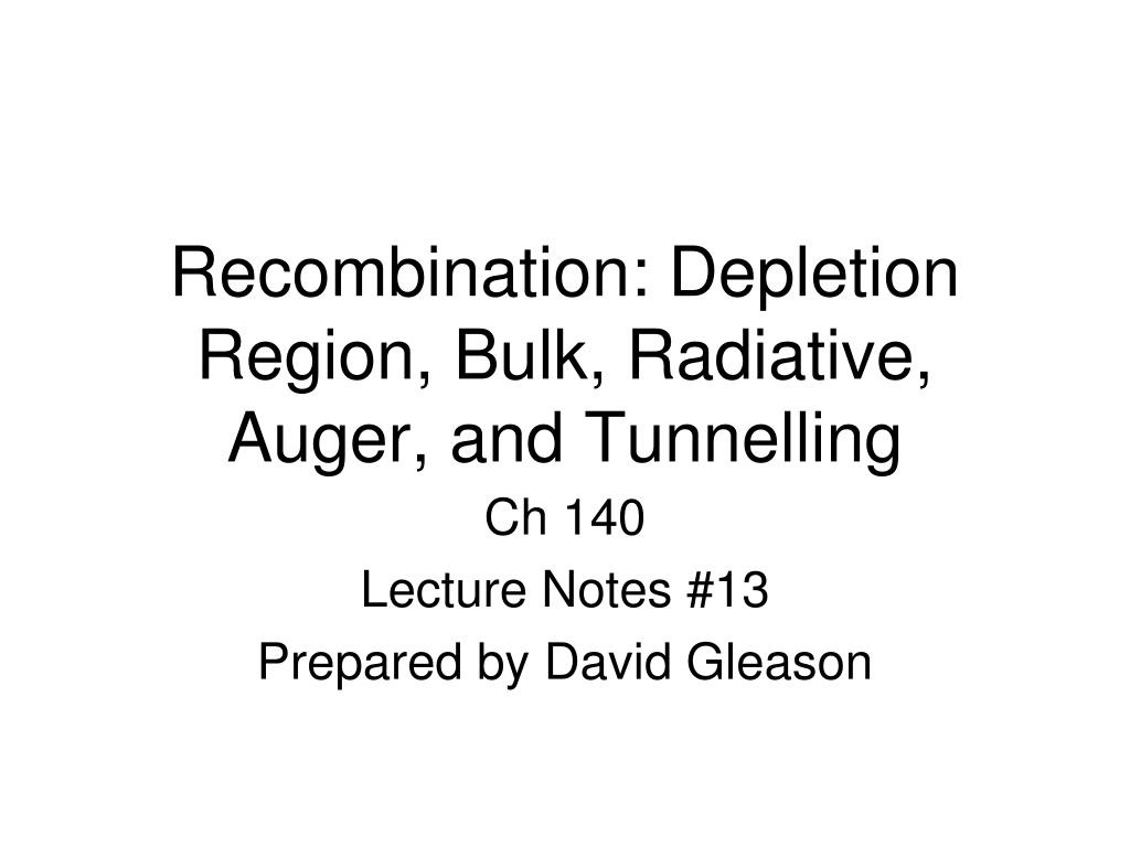 recombination depletion region bulk radiative auger and tunnelling l.