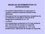 modelos determin sticos vs estoc sticos