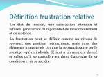 d finition frustration relative