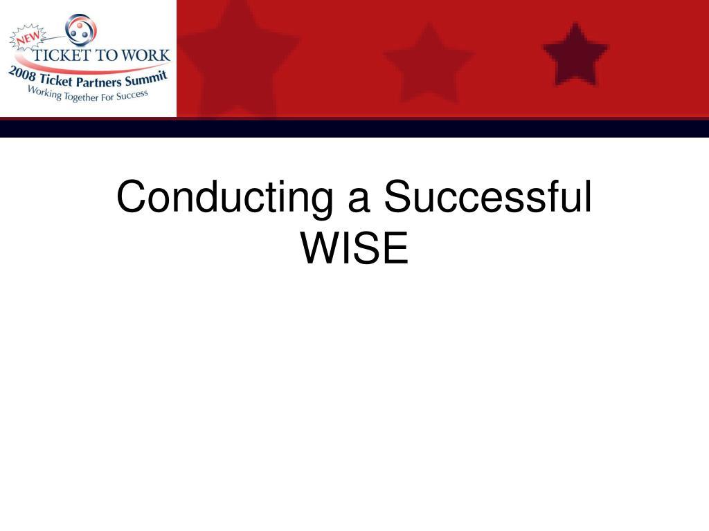 conducting a successful wise l.