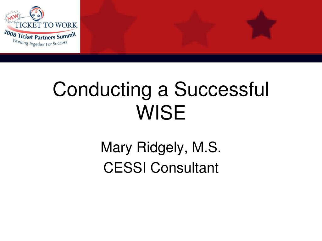 Conducting a Successful WISE