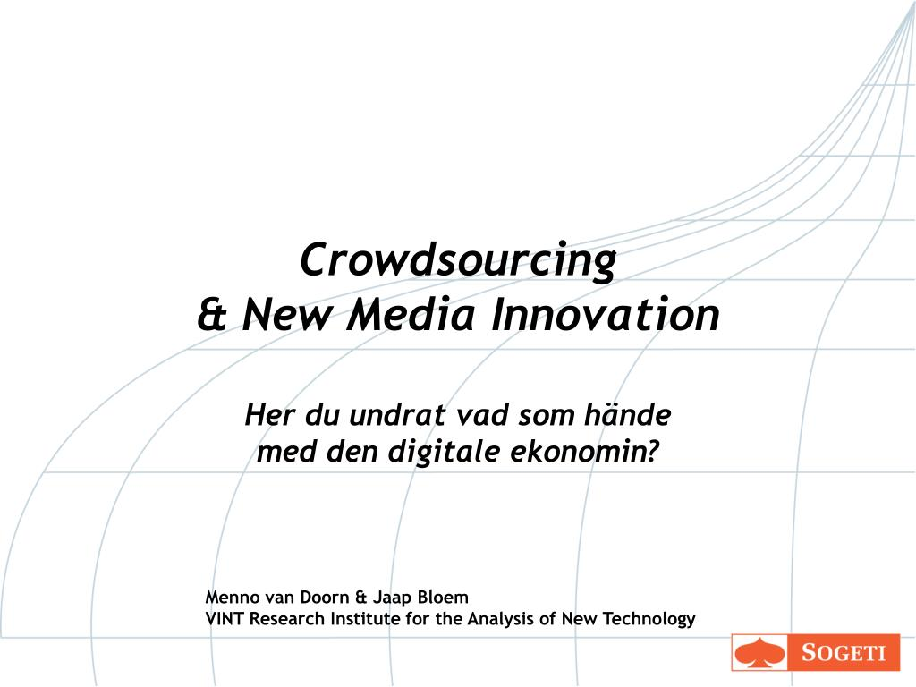 crowdsourcing new media innovation her du undrat vad som h nde med den digitale ekonomin l.