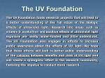 the uv foundation