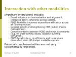 interaction with other modalities