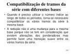 compatibiliza o de tramos da s rie com diferentes bases218