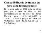 compatibiliza o de tramos da s rie com diferentes bases222