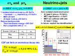 e h and h neutrino jets